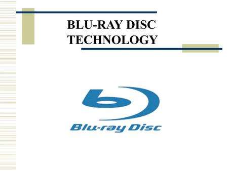 BLU-RAY DISC TECHNOLOGY. ABSTRACT Blu-ray, also known as Blu-ray Disc (BD) is the name of a next-generation optical disc video recording format jointly.