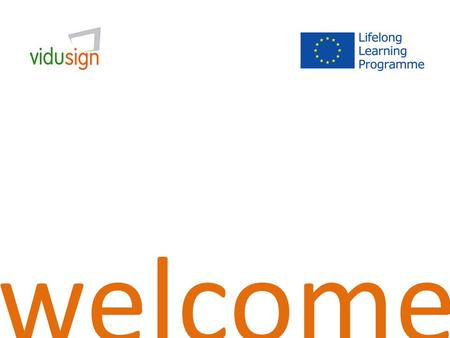 "Welcome. ""creative video for teaching, learning and communications for the European deaf communities"""
