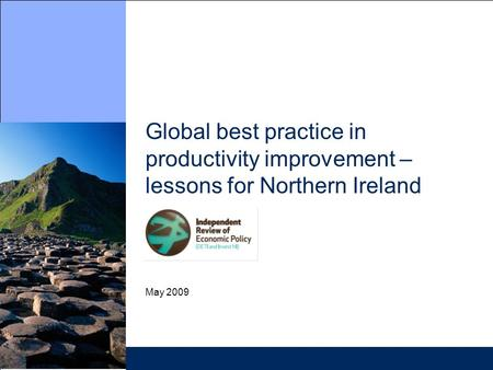 Global best practice <strong>in</strong> productivity improvement – lessons for Northern Ireland May 2009.