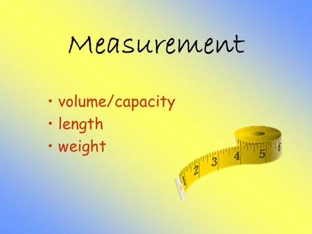 volume/capacity length weight
