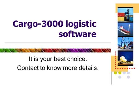 Cargo-3000 logistic software It is your best choice. Contact to know more details.