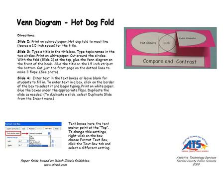 Directions: Slide 2: Print on colored paper. Hot dog fold to meet line (leaves a 1.5 inch space) for the title. Slide 3: Type a title in the title box.