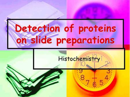 Detection of proteins on slide preparations Histochemistry.