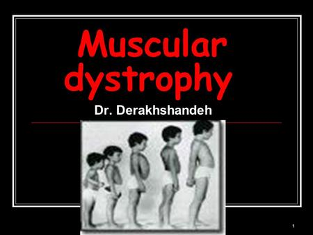 1 Muscular dystrophy Dr. Derakhshandeh. 2 Muscular dystrophy (MD) a group of rare inherited muscle diseases muscle fibers are unusually susceptible to.
