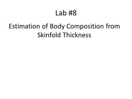 Estimation of Body Composition from Skinfold Thickness