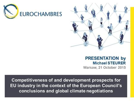 Competitiveness of and development prospects for EU industry in the context of the European Council's conclusions and global climate negotiations PRESENTATION.