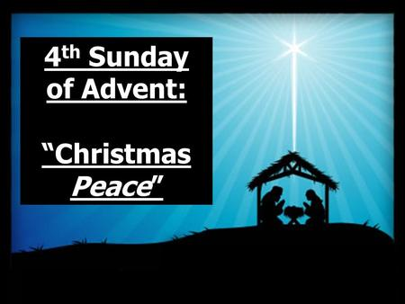 "4 th Sunday of Advent: ""Christmas Peace"". What Do Bill Clinton, Troy Polamalu, and The Simpsons Have In Common?"