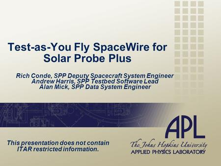 Test-as-You Fly SpaceWire for Solar Probe Plus