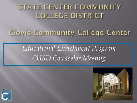 Educational Enrichment Program CUSD Counselor Meeting.