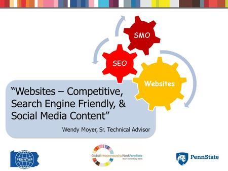 """Websites – Competitive, Search Engine Friendly, & Social Media Content"" Wendy Moyer, Sr. Technical Advisor ""Websites – Competitive, Search Engine Friendly,"
