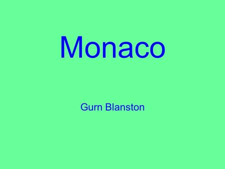 Monaco Gurn Blanston. The entire country of Monaco is the size of Castle Rock! = MonacoCastle Rock.