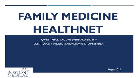 FAMILY MEDICINE HEALTHNET INPATIENT SERVICE QUALITY REPORT AND UNIT DASHBOARD: BMC E6W QUEST: (QUALITY, EFFICIENCY, SATISFACTION AND TOTAL REVENUE) August.