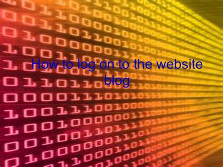 How to log on to the website blog. Step 1 First you access the internet. Then you must go to the websites blog which can be reached by going www.monarchschool.org/blog.