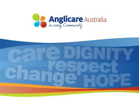 Anglicare Australia network 41 organisations – 36 members across every state and territory of Australia including Epic Assist. – 5 associate members in.