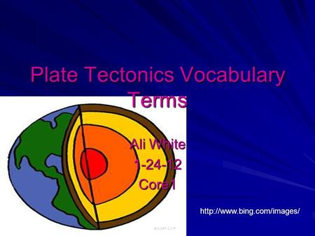 Plate Tectonics Vocabulary Terms Ali White 1-24-12Core1