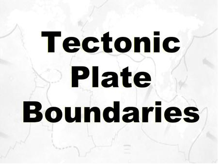 Tectonic Plate Boundaries. Plate Boundaries - where the edge of two plates meet. 3 Plate Boundaries and 1 other 1. Divergent - occurs where plates move.