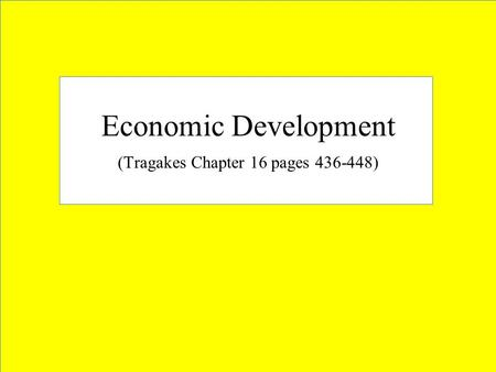 Economic Development (Tragakes Chapter 16 pages 436-448)