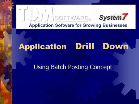 Application  Drill  Down Using Batch Posting Concept.