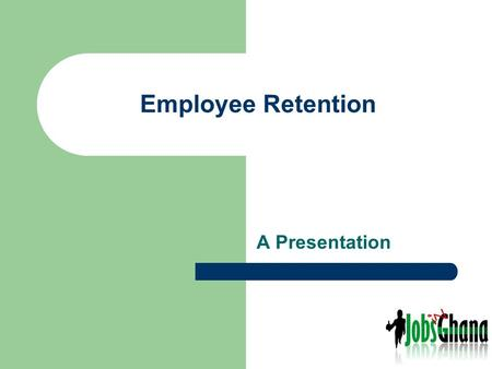 Employee Retention A Presentation. Famous Motivational Quotes You put together the best team that you can with the players you've got, and replace those.