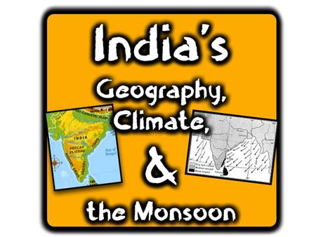 Physical Geography: The Indian Subcontinent