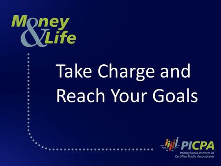 Take Charge and Reach Your Goals. Insurance The PICPA The Pennsylvania Institute of Certified Public Accountants The PICPA is a professional association.