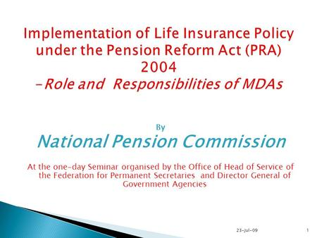 By National Pension Commission At the one-day Seminar organised by the Office of Head of Service of the Federation for Permanent Secretaries and Director.