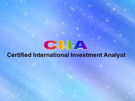 Certified International Investment Analyst. CIIA Offered by CPMR.