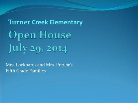 Mrs. Lockhart's and Mrs. Pretlor's Fifth Grade Families Turner Creek Elementary.
