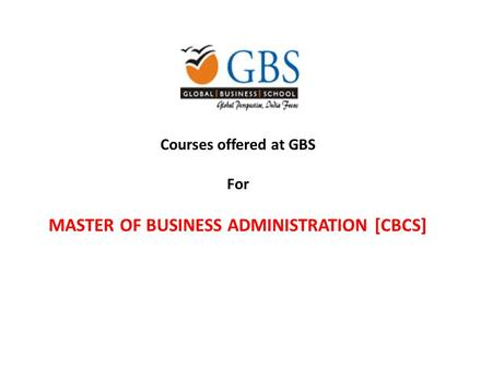 Courses offered at GBS For MASTER OF BUSINESS ADMINISTRATION [CBCS]