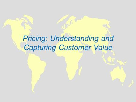 Pricing: Understanding and Capturing Customer Value.