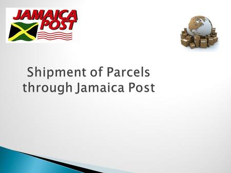 Shipment of Parcels through Jamaica Post.  The Post is an available option when exporting items out of Jamaica!