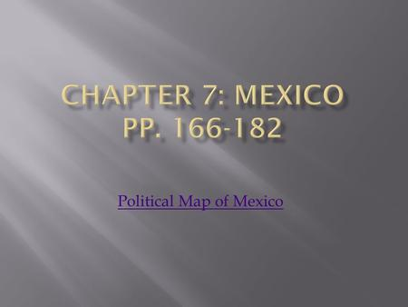 Political Map of Mexico.  Mexico shares a long border with the southern United States.  Bordered by the Pacific Ocean in the West  The body of water.
