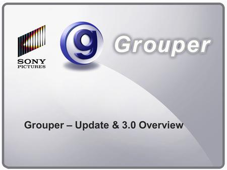 "CONFIDENTIAL 1 Grouper – Update & 3.0 Overview. CONFIDENTIAL 2 Grouper – Historical Growth Grouper 1.0 ""Share your videos with friends"" Grouper 2.0 ""Share."