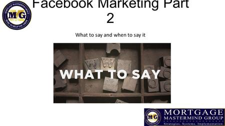 Facebook Marketing Part 2 What to say and when to say it.