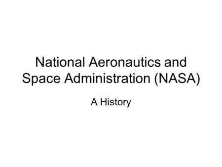 an introduction to the history of national aeronautics and space administration Composition, history, location,  national aeronautics and space administration  introduction, body, transitions, conclu.