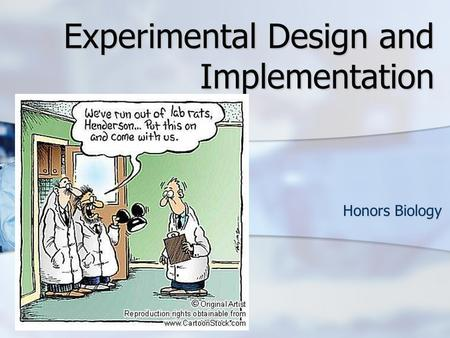 Experimental Design and Implementation Honors Biology.