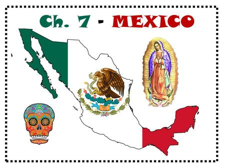 Ch. 7 - MEXICO. Physical Geography of Mexico Landforms Mexico, along with Central America, joins the continents of North America and South America with.