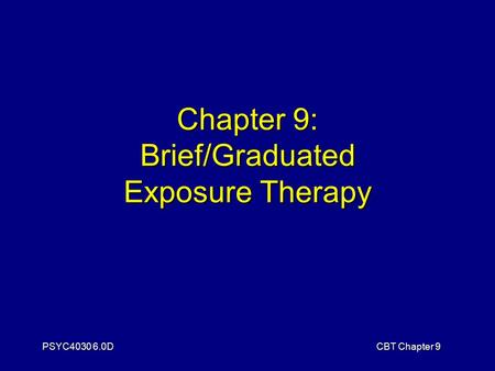 Chapter 9: Brief/Graduated Exposure Therapy