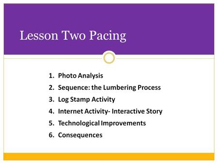 Lesson Two Pacing. UNIT FOUR: THE GROWTH OF MICHIGAN Lesson Two Economic Growth and Lumbering.