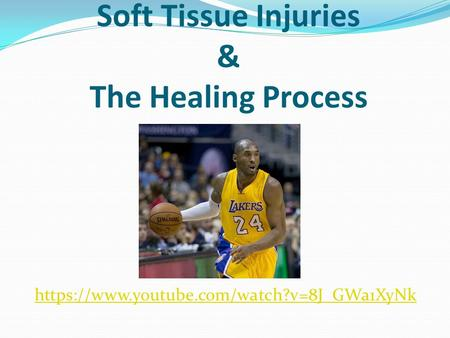 Soft Tissue Injuries & The Healing Process https://www.youtube.com/watch?v=8J_GWa1XyNk.