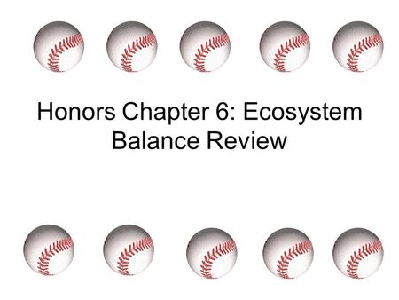 Honors Chapter 6: Ecosystem Balance Review