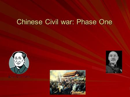 Chinese Civil war: Phase One. The Main Players The Kuomintang (KMT)
