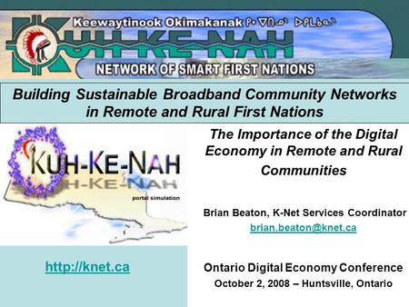 ICTs at Work in Remote and Rural Communities Brian Beaton, K-Net Services Coordinator Connect NWT Symposium February 6, 2006 - Yellowknife,