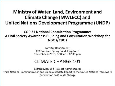 Ministry of Water, Land, Environment and Climate Change (MWLECC) and United Nations Development Programme (UNDP) COP 21 National Consultation Programme: