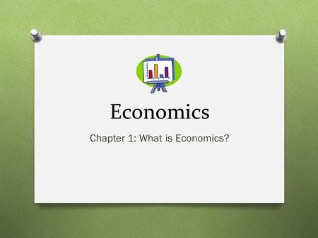 Economics Chapter 1: What is Economics?. Scarcity and the Science of Economics What is the fundamental economic problem? Scarcity- condition that results.