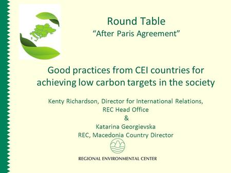 Good practices from CEI countries for achieving low carbon targets in the society Kenty Richardson, Director for International Relations, REC Head Office.