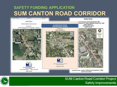 SAFETY FUNDING APPLICATION SUM CANTON ROAD CORRIDOR SUM Canton Road Corridor Project Safety Improvements.