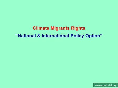 "Www.equitybd.org Climate Migrants Rights ""National & International Policy Option"""