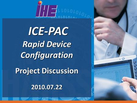 ICE-PAC Rapid Device Configuration ICE-PAC Rapid Device Configuration Project Discussion 2010.07.22.