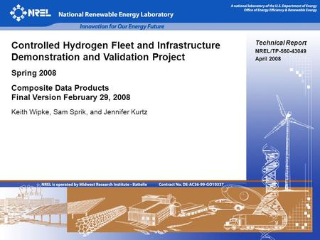 Technical Report NREL/TP-560-43049 April 2008 Controlled Hydrogen Fleet and Infrastructure Demonstration and Validation Project Spring 2008 Composite Data.